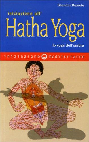 Iniziazione all'Hatha Yoga