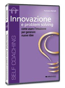 Innovazione e Problem Solving - Audiolibro