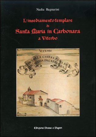 L'Insediamento Templare di Santa Maria in Carbonara a Viterbo