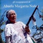 Gli Insegnamenti di Abuela Margarita Nunez - DVD