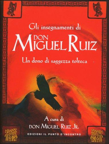 Gli Insegnamenti di Don Miguel Ruiz