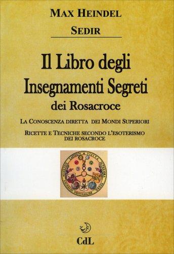 Il Libro degli Insegnamenti Segreti dei Rosacroce