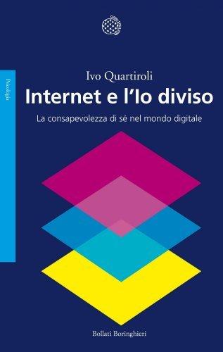Internet e l'Io Diviso (eBook)