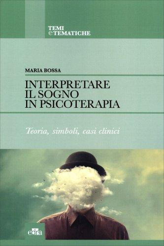 Interpretare il Sogno in Psicoterapia