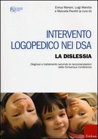 Intervento Logopedico nei DSA - Vol. 1: La Dislessia
