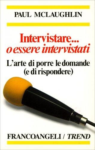 Intervistare o Essere Intervistati