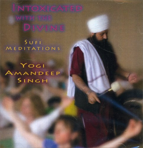 Intoxicated with the Divine - Sufi Meditations