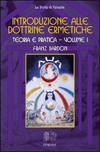 Introduzione alle Dottrine Ermetiche - Volume 1