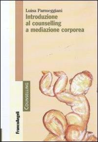 Introduzione al Counselling a Mediazione Corporea