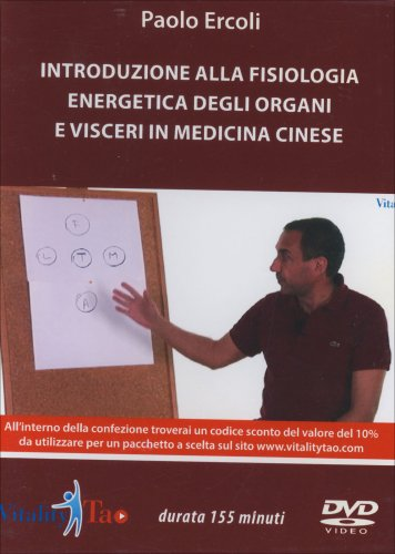 Introduzione alla Fisiologia Energetica degli Organi e Visceri in Medicina Cinese