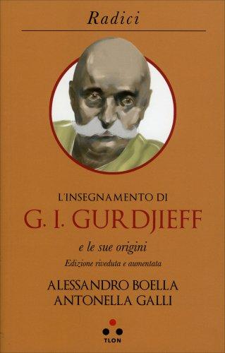 L'Insegnamento di G. I. Gurdjieff e le Sue Origini