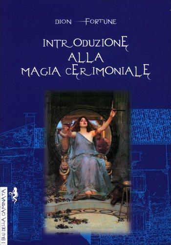 Introduzione alla Magia Cerimoniale
