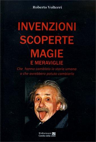 Invenzioni Scoperte Magie e Meraviglie