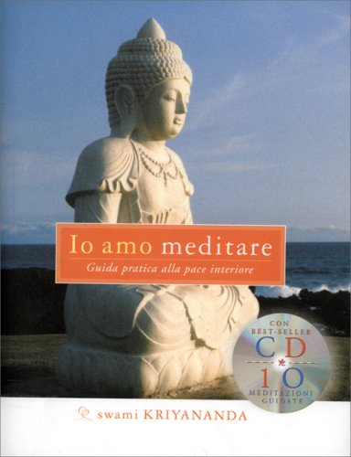 Io Amo Meditare - Con CD Audio Incluso