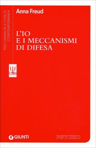 L'Io e i Meccanismi di Difesa