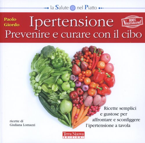 Ipertensione - Prevenire e Curare con il Cibo