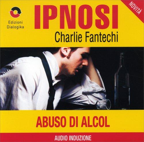 Abuso di Alcol (Ipnosi Vol.34) - CD Audio
