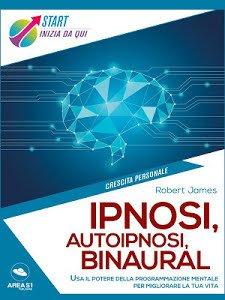 Ipnosi, Autoipnosi, Binaural (eBook)