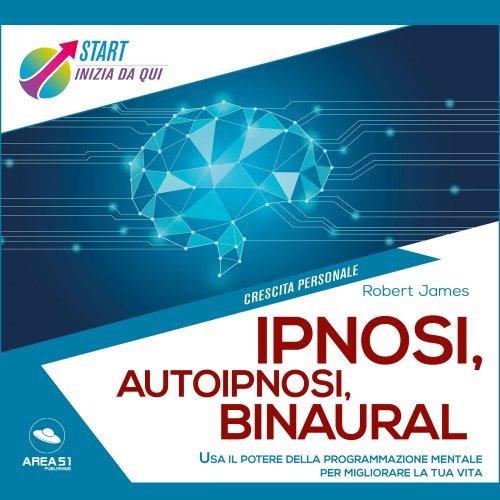 Ipnosi, autoipnosi, binaural (Audiolibro Mp3)