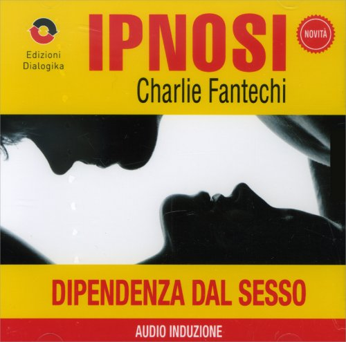 Dipendenza dal Sesso (Ipnosi Vol.15) - CD Audio
