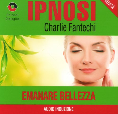 Emanare Bellezza (Ipnosi Vol.25)