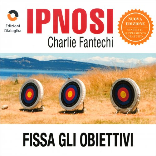 Fissa gli Obiettivi (Ipnosi Vol.1)