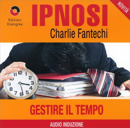 Gestire il Tempo (Ipnosi Vol.29) - CD Audio