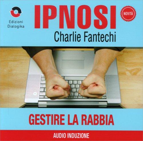 Gestire la Rabbia (Ipnosi Vol.12) - CD Audio