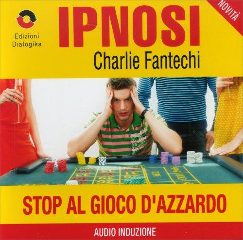 Stop al Gioco d'Azzardo (Ipnosi Vol.38) - CD Audio