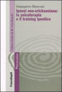 Ipnosi Neo-Ericksoniana: La Psicoterapia e il Training Ipnotico (eBook)