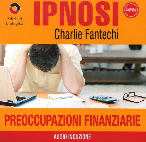 Preoccupazioni Finanziarie (Ipnosi Vol.24) - CD Audio