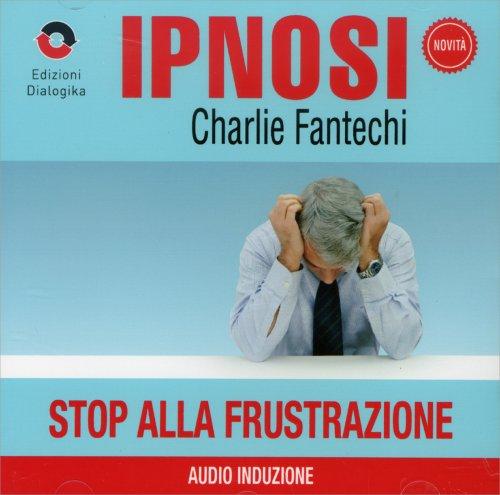 Stop alla Frustazione (Ipnosi Vol.14) - CD Audio