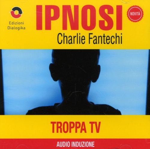 Troppa TV (Ipnosi Vol.10) - CD Audio