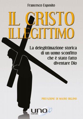 Il Cristo Illegittimo (eBook)
