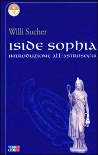 Iside Sophia - Introduzione all'Astrosofia