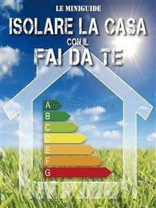 Isolare la Casa con il Fai da Te (eBook)
