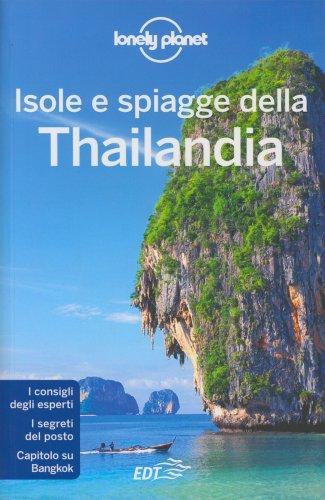 Lonely Planet - Isole e Spiagge della Thailandia