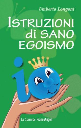 Istruzioni di Sano Egoismo (eBook)