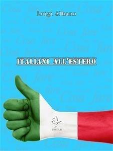 Italiani all'Estero: Cosa Fare (eBook)