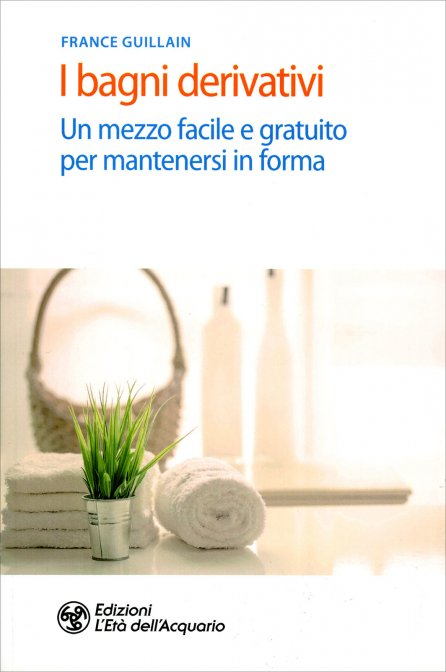 I Bagni Derivativi - France Guillain - Libro