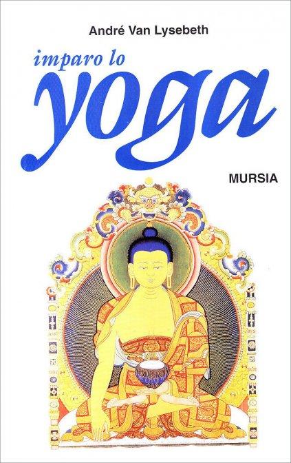 Imparo lo yoga di André Van Lysebeth