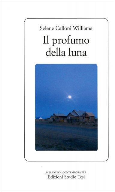 Il Profumo della Luna - Di Selene Calloni Williams