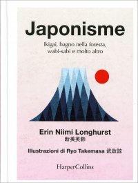 JAPONISME Ikigai, bagno nella foresta, wabi-sabi e molto altro di Erin Niimi Longhurst