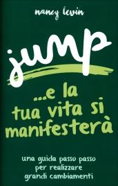 Jump... e la Tua Vita si Manifesterà