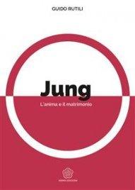 Jung - L'Anima e il Matrimonio (eBook)