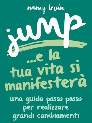 Jump... e la Tua Vita si Manifesterà (eBook)