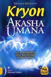 KRYON - AKASHA UMANA di Monika Muranyi