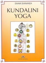 KUNDALINI YOGA Esposizione teorica del più segreto degli Yoga, con numerosi esercizi, pranayama, mudra e consigli per ridestare Kundalini di Swami Sivananda