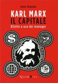 Karl Marx - Il Capitale Riletto a Uso dei Manager