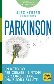 PARKINSON Un metodo per curare i sintomi e riconquistare una buona salute di Alex Kerten, David Brinn